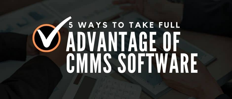 take advantage of cmms